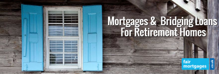 Mortgages And Bridging Loans For Retirement Homes
